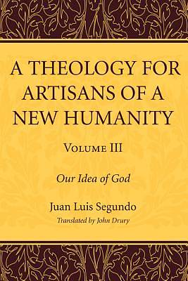 Picture of A Theology for Artisans of a New Humanity, Volume 3
