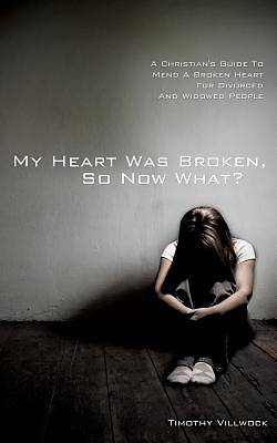 My Heart Was Broken, So Now What?