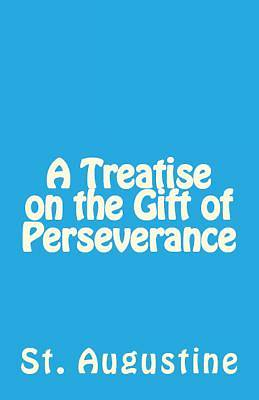 Picture of A Treatise on the Gift of Perseverance