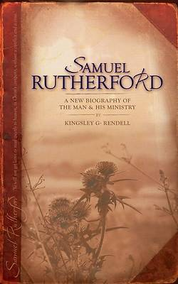 Samuel Rutherford the Man And.........