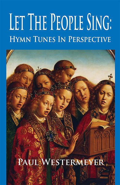 Picture of Let the People Sing: Hymn Tunes in Perspective