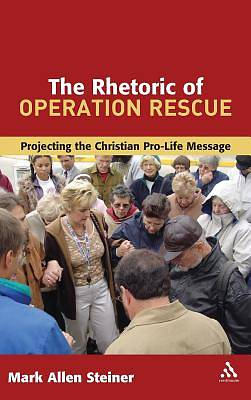 The Rhetoric of Operation Rescue