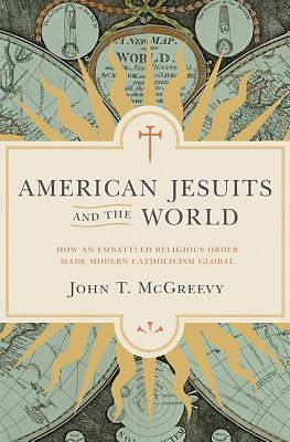 Picture of American Jesuits and the World