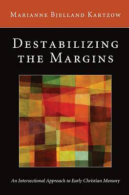 Destabilizing the Margins