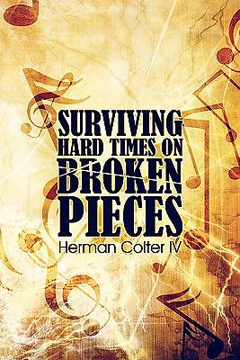 Surviving Hard Times on Broken Pieces