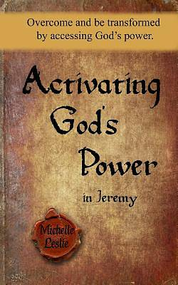 Activating Gods Power in Jeremy