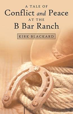 Picture of A Tale of Conflict and Peace at the B Bar Ranch