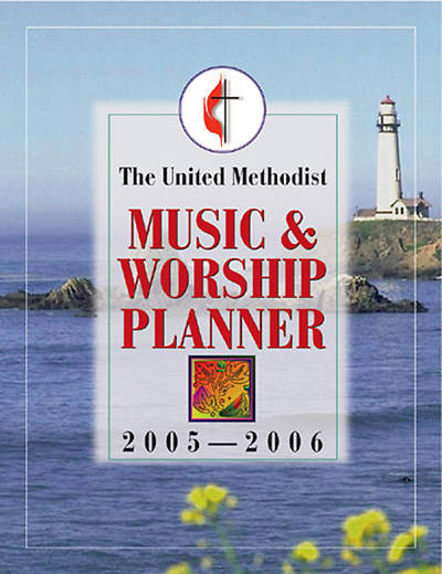 United Methodist Music & Worship Planner, 2005-2006
