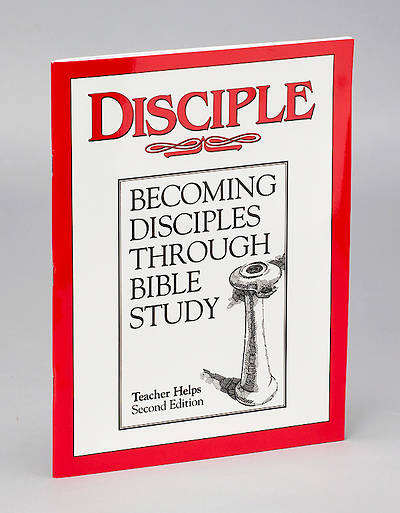 Disciple I Becoming Disciples Through Bible Study: Teacher Helps