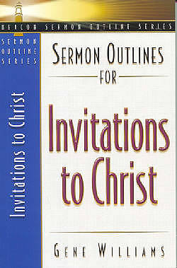 Sermon Outlines for Invitations to Christ