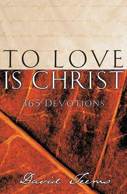 To Love Is Christ