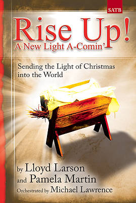 Rise Up! A New Light A-Comin SATB Choral Book