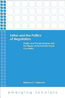 Esther and the Politics of Negotiation