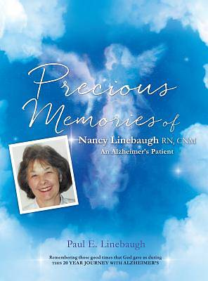 Precious Memories of Nancy Linebaugh RN, Cnm an Alzheimers Patient