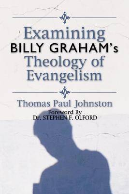 Examining Billy Grahams Theology of Evangelism