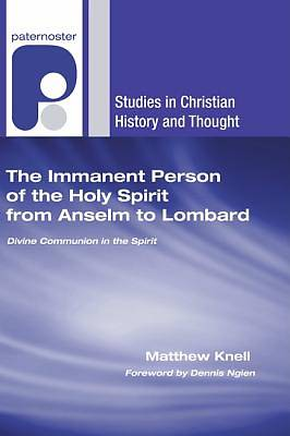 The Immanent Person of the Holy Spirit from Anselm to Lombard