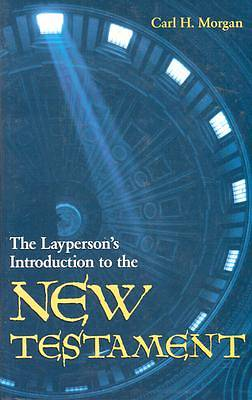 The Laypersons Introduction to the New Testament