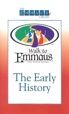 Picture of The Emmaus Library Series - An Early History of the Walk to Emmaus