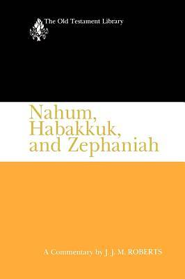 The Old Testament Library - Nahum, Habakkuk, and Zephaniah