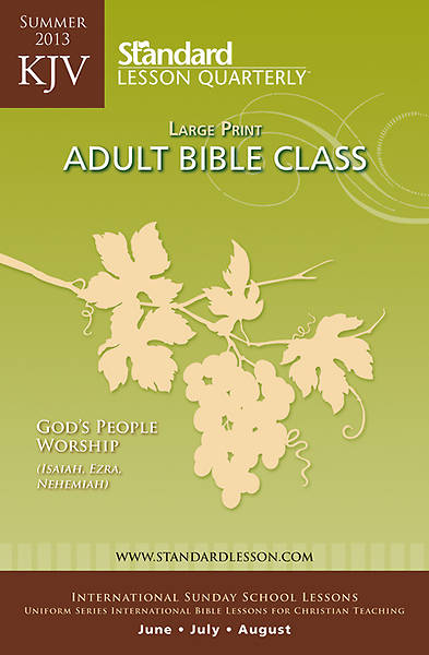Standard Lesson Quarterly KJV Bible Student Large Print Summer 2013