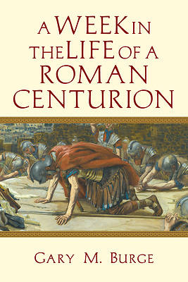 Picture of A Week in the Life of a Roman Centurion