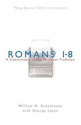 New Beacon Bible Commentary, Romans 1-8