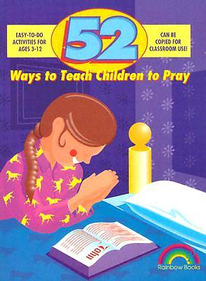 Picture of 52 Ways to Teach Children to Pray