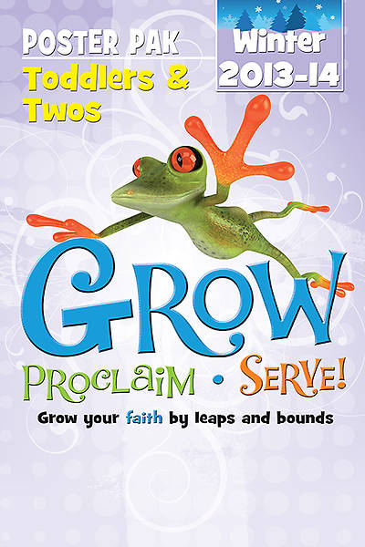 Grow, Proclaim, Serve! Toddlers & Twos Poster Pak Winter 2013-14