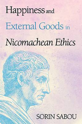 Picture of Happiness and External Goods in Nicomachean Ethics