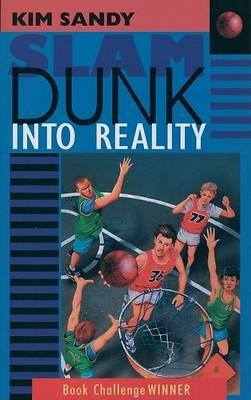 Slam Dunk Into Reality