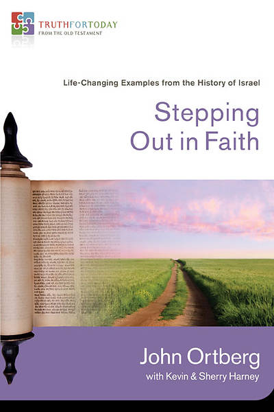 Truth For Today series - Stepping Out in Faith