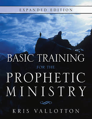 Basic Training for the Prophetic Ministry Revised Edition