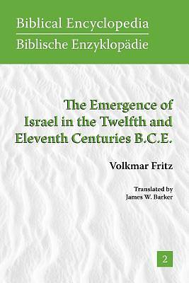 The Emergence of Israel in the Twelfth and Eleventh Centuries B.C.E.