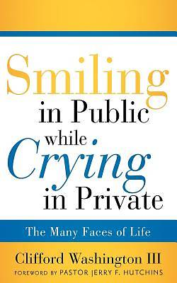 Smiling in Public While Crying in Private