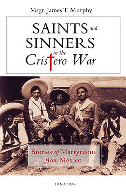 Picture of Saints and Sinners in the Cristero War