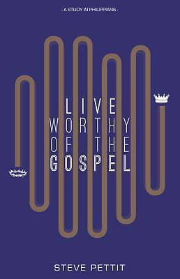 Picture of Live Worthy of the Gospel
