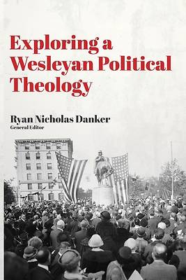 Picture of Exploring a Wesleyan Political Theology