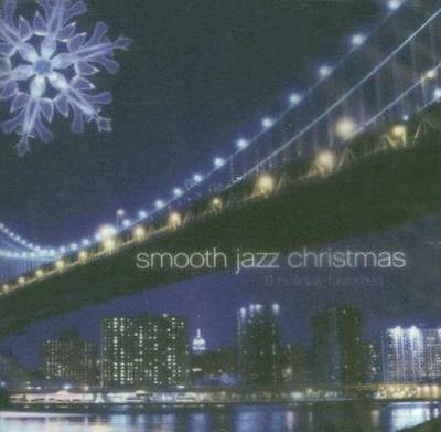 Smooth Jazz Christmas; 11 Holiday Favorites
