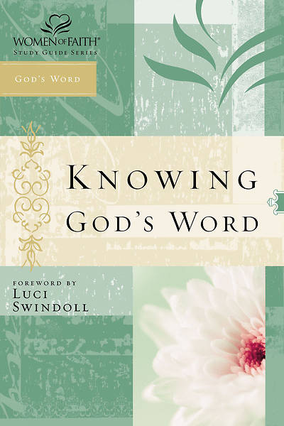 Women of Faith Study Guide Series - Knowing Gods Word