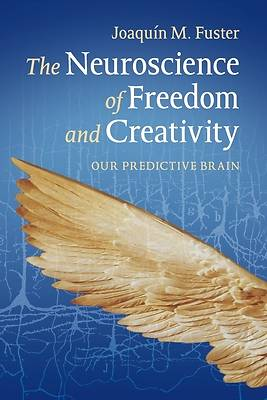 Picture of The Neuroscience of Freedom and Creativity