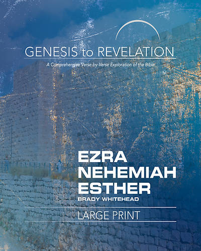Picture of Genesis to Revelation: Ezra, Nehemiah, Esther Participant Book Large Print