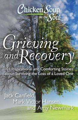 Chicken Soup for the Soul - Grieving and Recovery