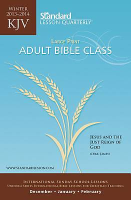 Standard Lesson Quarterly KJV Bible Student Large Print Winter 2013-2014