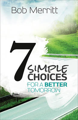 Picture of 7 Simple Choices for a Better Tomorrow