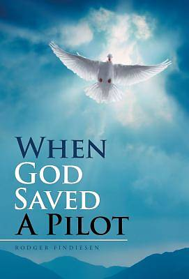 Picture of When God Saved a Pilot
