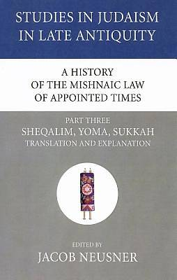 Picture of A History of the Mishnaic Law of Appointed Times, Part Three