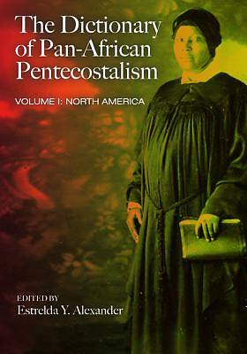 Picture of The Dictionary of Pan-African Pentecostalism, Volume One