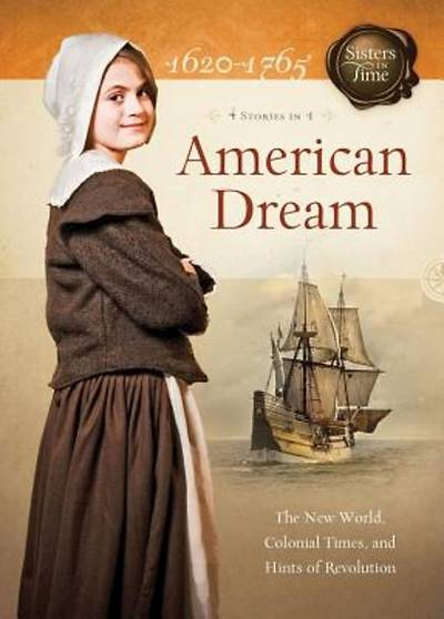 American Dream:  1620-1765 (Sisters in Time)