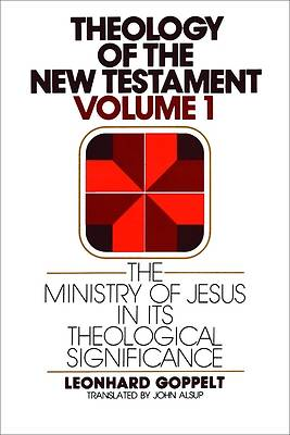 Picture of The Ministry of Jesus in Its Theological Significance