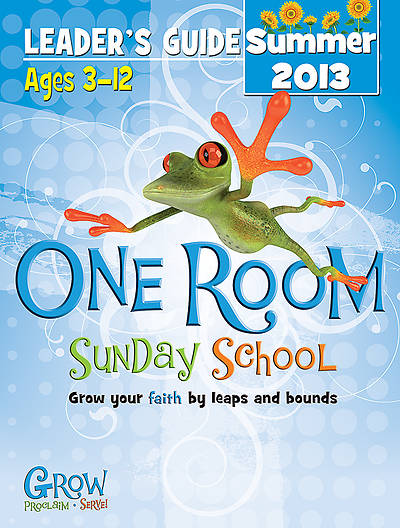 One Room Sunday School Leaders Guide Summer 2013 - Download Version